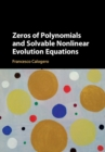 Zeros of Polynomials and Solvable Nonlinear Evolution Equations - Book
