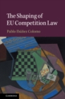 The Shaping of EU Competition Law - Book