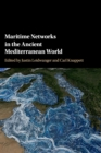 Maritime Networks in the Ancient Mediterranean World - Book