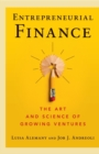 Entrepreneurial Finance : The Art and Science of Growing Ventures - Book