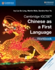 Cambridge IGCSE (R) Chinese as a First Language Workbook - Book