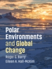 Polar Environments and Global Change - Book