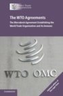 The WTO Agreements : The Marrakesh Agreement Establishing the World Trade Organization and its Annexes - Book