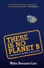 There Is No Planet B : A Handbook for the Make or Break Years - Book