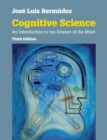 Cognitive Science : An Introduction to the Science of the Mind - Book
