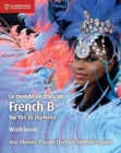 Le monde en francais Workbook : French B for the IB Diploma - Book