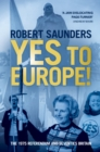 Yes to Europe! : The 1975 Referendum and Seventies Britain - Book