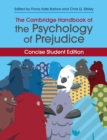 Cambridge Handbooks in Psychology : The Cambridge Handbook of the Psychology of Prejudice  : Concise Student Edition - Book