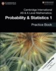 Cambridge International AS & A Level Mathematics: Probability & Statistics 1 Practice Book - Book