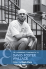 Cambridge Companions to Literature : The Cambridge Companion to David Foster Wallace - Book