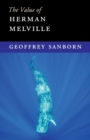 The Value of : The Value of Herman Melville - Book