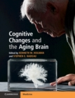 Cognitive Changes and the Aging Brain - Book