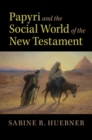 Papyri and the Social World of the New Testament - Book