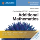 Cambridge IGCSE (R) and O Level Additional Mathematics Cambridge Elevate Teacher's Resource Access Card - Book