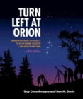Turn Left at Orion : Hundreds of Night Sky Objects to See in a Home Telescope - and How to Find Them - Book