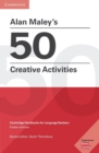 Alan Maley's 50 Creative Activities : Cambridge Handbooks for Language Teachers - Book