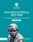 Cambridge International AS Level History International History, 1870-1945 Coursebook - Book