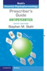 Prescriber's Guide: Antipsychotics : Stahl's Essential Psychopharmacology - Book