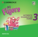 A2 Flyers 3 Audio CDs : Authentic Examination Papers - Book