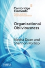 Elements in Public and Nonprofit Administration : Organizational Obliviousness: Entrenched Resistance to Gender Integration in the Military - Book