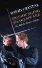 Pronouncing Shakespeare : The Globe Experiment - Book