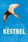 The Kestrel : Ecology, Behaviour and Conservation of an Open-Land Predator - Book