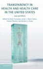 Transparency in Health and Health Care in the United States : Law and Ethics - Book