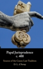 Papal Jurisprudence c. 400 : Sources of the Canon Law Tradition - Book