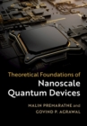 Theoretical Foundations of Nanoscale Quantum Devices - Book