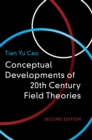 Conceptual Developments of 20th Century Field Theories - Book