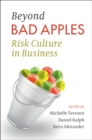 Beyond Bad Apples : Risk Culture in Business - Book
