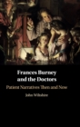 Frances Burney and the Doctors : Patient Narratives Then and Now - Book