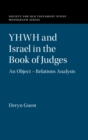 YHWH and Israel in the Book of Judges : An Object - Relations Analysis - Book