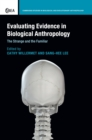 Evaluating Evidence in Biological Anthropology : The Strange and the Familiar - Book