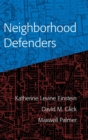 Neighborhood Defenders : Participatory Politics and America's Housing Crisis - Book