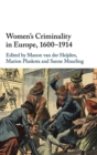 Women's Criminality in Europe, 1600-1914 - Book