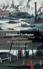 Exhausted Ecologies : Modernism and Environmental Recovery - Book