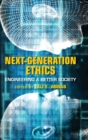 Next-Generation Ethics : Engineering a Better Society - Book