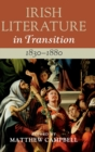 Irish Literature in Transition, 1830-1880: Volume 3 - Book