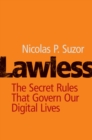 Lawless : The Secret Rules That Govern Our Digital Lives - Book