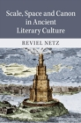 Scale, Space and Canon in Ancient Literary Culture - Book