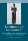 Music since 1900 Lateness and Modernism : Volume 46 - Book
