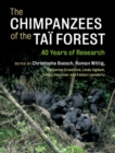 The Chimpanzees of the Tai Forest : 40 Years of Research - Book