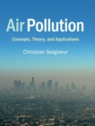 Air Pollution : Concepts, Theory, and Applications - Book