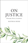 On Justice : Philosophy, History, Foundations - Book