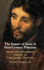 The Impact of Jesus in First-Century Palestine : Textual and Archaeological Evidence for Long-standing Discontent - Book
