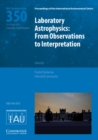 Laboratory Astrophysics (IAU S350) : From Observations to Interpretation - Book