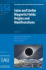 Solar and Stellar Magnetic Fields (IAU S354) : Origins and Manifestations - Book