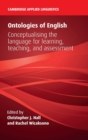 Ontologies of English : Conceptualising the Language for Learning, Teaching, and Assessment - Book