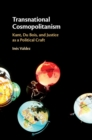 Transnational Cosmopolitanism : Kant, Du Bois, and Justice as a Political Craft - Book